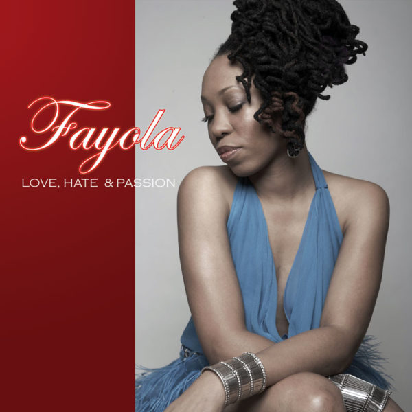 Fayola Love Hate and Passion CD Cover - Indiggo Child Productions