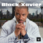 Black Xavier -Live, Love, and Die Album Cover