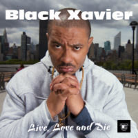 Black Xavier -Live, Love, and Die Album Cover